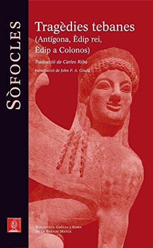 Tragèdies tebanes.: Antígona. Èdip rei. Èdip a Colonos (Biblioteca Grecia i Roma) por Sófocles