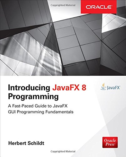 Introducing JavaFX 8 Programming (Oracle Press)