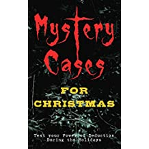 Mystery Cases For Christmas – Test your Power of Deduction During the Holidays: The Mystery of Room Five, Sherlock Holmes - The Blue Carbuncle, The Flying ... Capture and many more (English Edition)