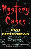 Mystery Cases For Christmas - Test your Power of Deduction During the Holidays: The Mystery of Room Five, Sherlock Holmes - The Blue Carbuncle, The Flying ... Capture and many more (English Edition)