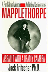 Mapplethorpe: Assault with a Deadly Camera by Jack Fritscher (1994-01-01)