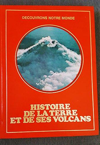 Histoire de la terre et de ses volcans (Découvrons notre monde) par Eugenio De Rosa