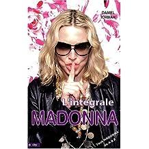 Madonna L'Intégrale : Tout Madonna de A à Z