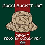 Gucci Bucket Hat (feat. Devin M) [Explicit]