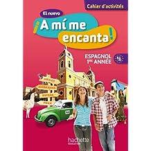 El nuevo A mi me encanta 4e - Espagnol 1e année - Cahier d'activités - Edition 2012
