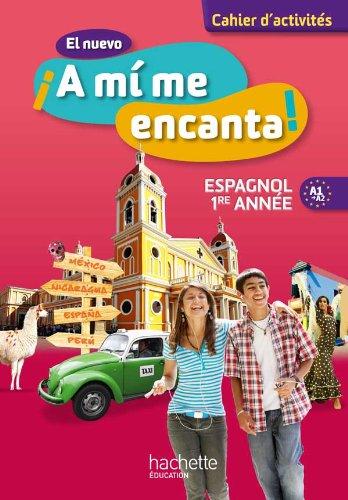 El nuevo ¡A mi me encanta! Espagnol 1re année (2012) par Isabel Hidalgo