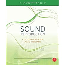 Sound Reproduction: The Acoustics and Psychoacoustics of Loudspeakers and Rooms (Audio Engineering Society Presents) by Floyd Toole (2008-08-22)