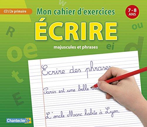 Mon cahier d'exercices écrire majuscules et phrases : 7-8 ans CE1/CE2 primaire