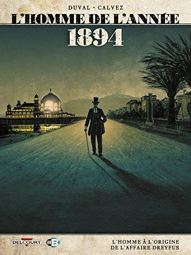 L'Homme de l'année T7-1894 - L'Homme à l'origine de l'affaire Dreyfus