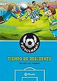 FUTBOLMANÍA. Tiempo de descuento (Castellano - A Partir De 10 Años - Personajes Y Series - Futbolmanía nº 4)