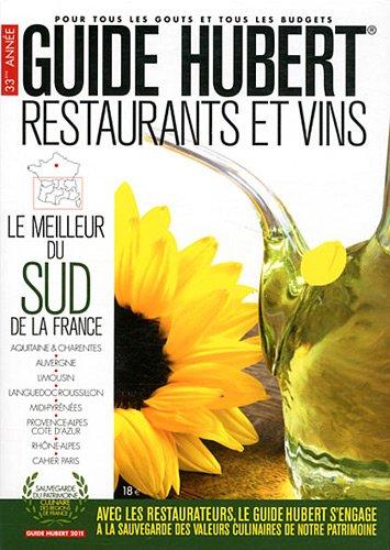 Guide Hubert Restaurants et vins : Le meilleur du sud de la France par Jean-Pierre Hubert