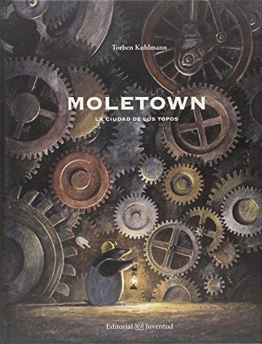 Moletown. La ciudad de los topos (Álbumes Ilustrados)