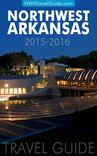 Northwest Arkansas Travel Guide: (Includes Bentonville, Eureka Springs, Fayetteville, Rogers, Springdale, Siloam Springs) (English Edition)