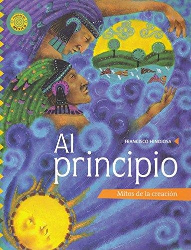 Al principio / At the Beginning: Mitos de la creacion / Myths of Creation (Fabrica De Historias / Stories Factory) por Francisco Hinojosa