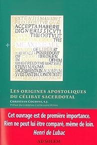 Les origines apostoliques du célibat sacerdotal par Christian Cochini