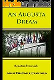 An Augusta Dream: A novel of golf and healing