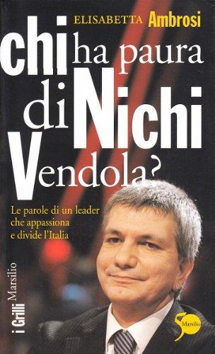 Chi ha paura di Nichi Vendola? Le parole di un leader che appassiona e divide l'Italia (I grilli) por Elisabetta Ambrosi