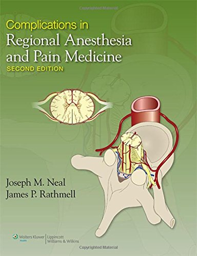Complications In Regional Anesthesia And Pain Medicine por Joseph Neal