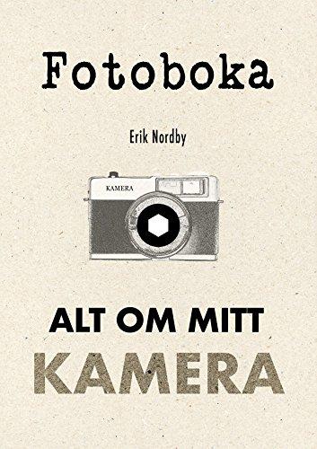 Fotoboka. Alt om mitt kamera (Norwegian Edition)