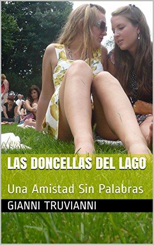 Las Doncellas Del Lago: Una Amistad Sin Palabras por Gianni Truvianni