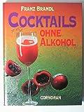 Cocktails ohne Alkohol - Franz Brandl