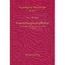 Untersuchungen zu pWestcar: Eine philologische und literaturwissenschaftliche (Neu-)analyse (Ägyptologische Abhandlungen)