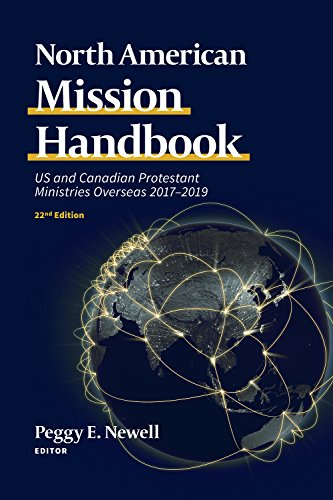 North American Mission Handbook: Us and Canadian Protestant Ministries Overseas, 2017–2019, 22nd Edition PDF Books
