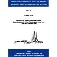 Langwellige oberflächenemittierende Laserdioden mit hoher Ausgangsleistung und Modulationsbandbreite (Selected Topics of Semiconductor Physics and Technology)