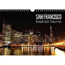 San Francisco - Stadt der Träume (Wandkalender 2015 DIN A4 quer): Einzigartige Aufnahmen der Metropole im Sunshine State Kalifornien. (Monatskalender, 14 Seiten) (CALVENDO Orte)