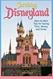 Surviving Disneyland: Mom-to-Mom Tips for Saving Time, Money, and Stress by Karen Cook (2010-10-04) -