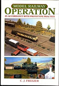 Model Railway Operation: In Accordance with Prototype Practice