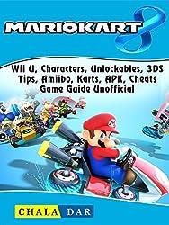 Mario Kart 8, Wii U, Characters, Unlockables, 3DS, Tips, Amiibo, Karts, APK, Cheats, Game Guide Unofficial