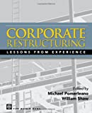 CORPORATE RESTRUCTURING-INTERNATIONAL BEST PRACTICES - LESSONS FROM EXPERIENCE
