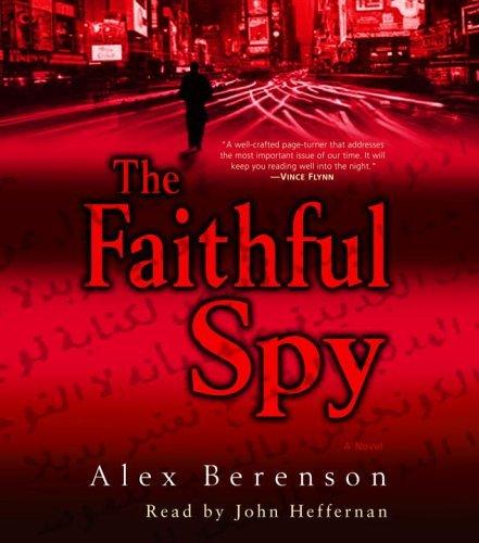 The Faithful Spy: A Novel by Alex Berenson (2006-04-25)