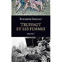 Truffaut et les femmes (Documents Français) (French Edition)