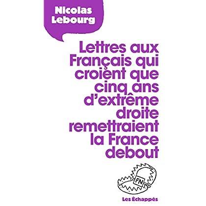 Lettres aux Français qui croient que 5 ans d'extrême droite remettraient la France debout (LETTRE A)
