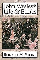 John Wesley's Life and Ethics