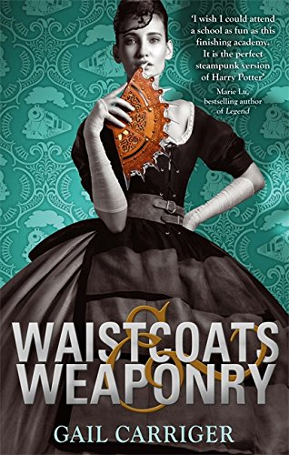 Waistcoats and Weaponry: Number 3 in series (Finishing School)