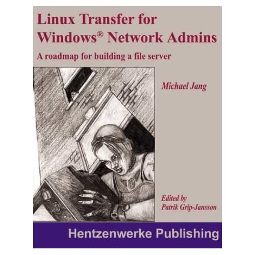 Linux Transfer for Windows Network Admins: A Roadmap for Building a Linux File Server by Bilbrey, Brian (2003) Paperback