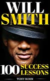 Will Smith: How To Be Successful In Life - 100 Success Lessons From Will Smith (Will Smith Biography, Photos, Jersey, Will Smith Books, Posters, Movies) (English Edition)