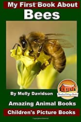 My First Book About Bees - Amazing Animal Books - Children's Picture Books by Molly Davidson (2015-11-16)
