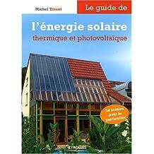 Le guide de l'énergie solaire et photovoltaïque