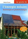 Le guide de l'énergie solaire et photovoltaïque...