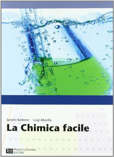La chimica facile. Per le Scuole superiori. Con espansione online