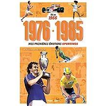 Né en 1966 - 1976-1985 - Mes premières émotions sportives