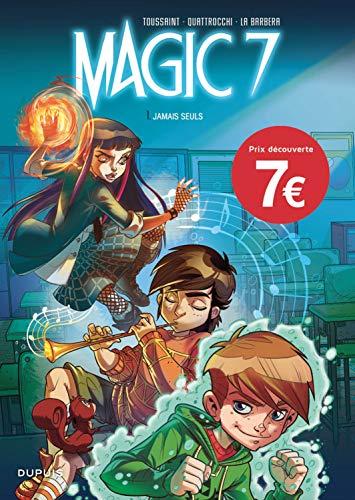 Magic 7 - tome 1 - Jamais seuls (Opé jeunesse 7€)
