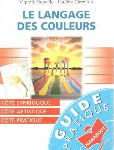 LE LANGAGE DES COULEURS par Virginie Neuville, Pauline Clermont