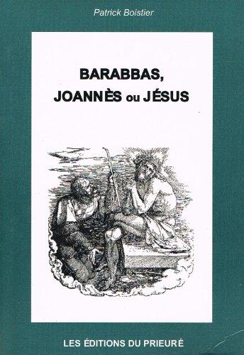 BARABBAS/JOANNES OU JESUS
