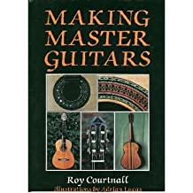 [(Making Master Guitars)] [Author: Roy Courtnall] published on (June, 2002)