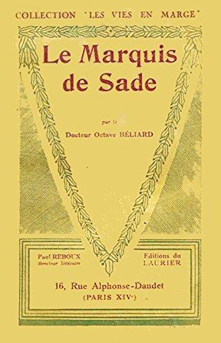 Le Marquis de Sade, par le docteur Octave Bliard